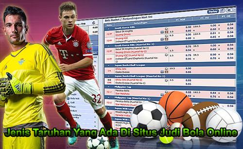 Jenis Taruhan Yang Ada Di Situs Judi Bola Online
